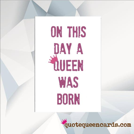 On This Day A Queen Was Born Birthday Card For Friend Mum