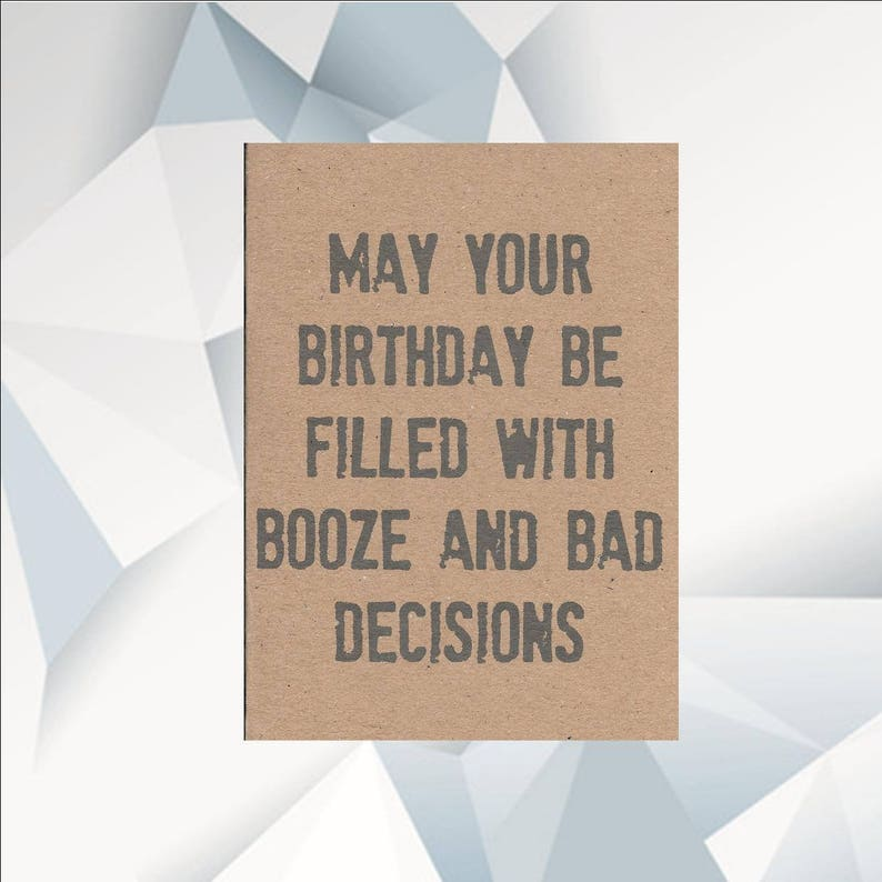 MAY YOUR BIRTHDAY Be Filled With Beer And Bad Decisions Funny