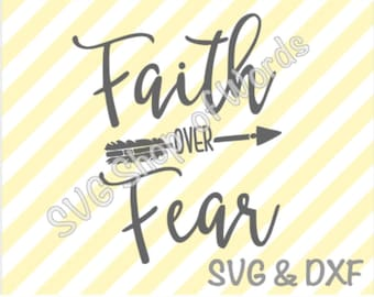 Faith Over Fear File - SVG File - DXF File - Read Details!