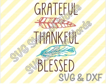 Thankful Grateful Blessed SVG - Thankful Feather Svg - SVG File - DXF File - Read Details!