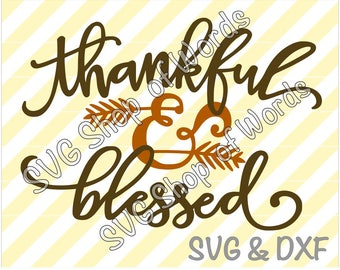 Thankful & Blessed SVG - Two Layer Design - SVG File - DXF File - Read Details!