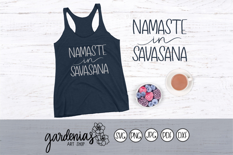Namaste in Savasana, Namaste SVG, Savasana SVG, Yoga SVG, Yoga Cut File,  Yoga Pun svg, Funny Yoga svg, , Yoga Shirt svg, Yoga Tank svg