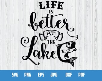 Life is better at the lake | SVG Vector File | Cutting and Printing