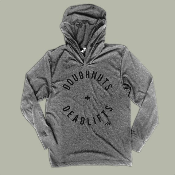 DOUGHNUTS & DEADLIFTS Unisex Warm-Up Hoodie - Funny Workout Shirts -  Lifting Shirt - Bodybuilding - Sweatshirt - Donuts