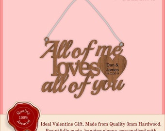 All of me loves all of you - Wooden Personalised Hanging Plaque, Sign. Valentine's gift, Special, Vintage, Rustic Weddings, Home.