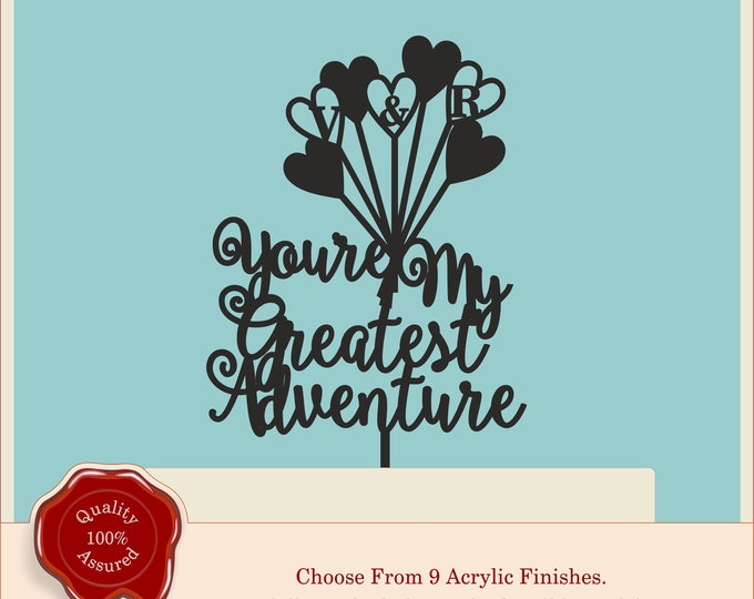 Up - You're My Greatest Adventure - Acrylic Personalised Cake Topper. Vintage Weddings, Disney