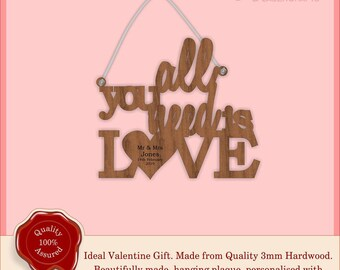 All you need is love - Wooden Personalised Hanging Plaque, Sign. Valentine's gift, Special, Vintage, Rustic Weddings, Home.