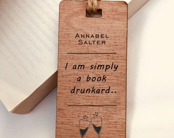 Wooden Bookmark, 'I am simply a book drunkard' - Personalised, Engraved, Family Gift, Reader, Custom, Birthday, Christmas, Vintage, Rustic