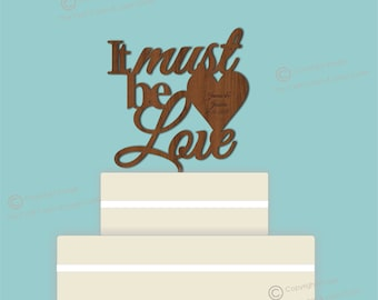 Wooden Personalised Cake Topper - It Must Be Love - Engraved Heart with Couples Names. Ideal Wedding Cake Decoration/Table Decor.