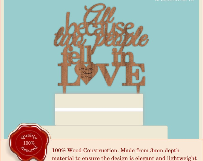 All because two people fell in love - Wooden Personalised Cake Topper. Vintage, Rustic Weddings