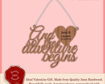 And so the adventure begins - Wooden Personalised Hanging Plaque, Sign. Valentine's gift, Special, Vintage, Rustic Weddings, Home.