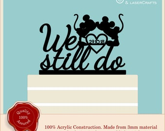 Disney ''We still do'' Personalised Acrylic  Cake Topper, Couple, Anniversary, Vow Renewal, Happy Anniversary, Mickey and Minnie
