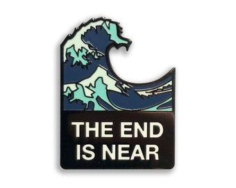 The End is Near - wave emoji enamel pin