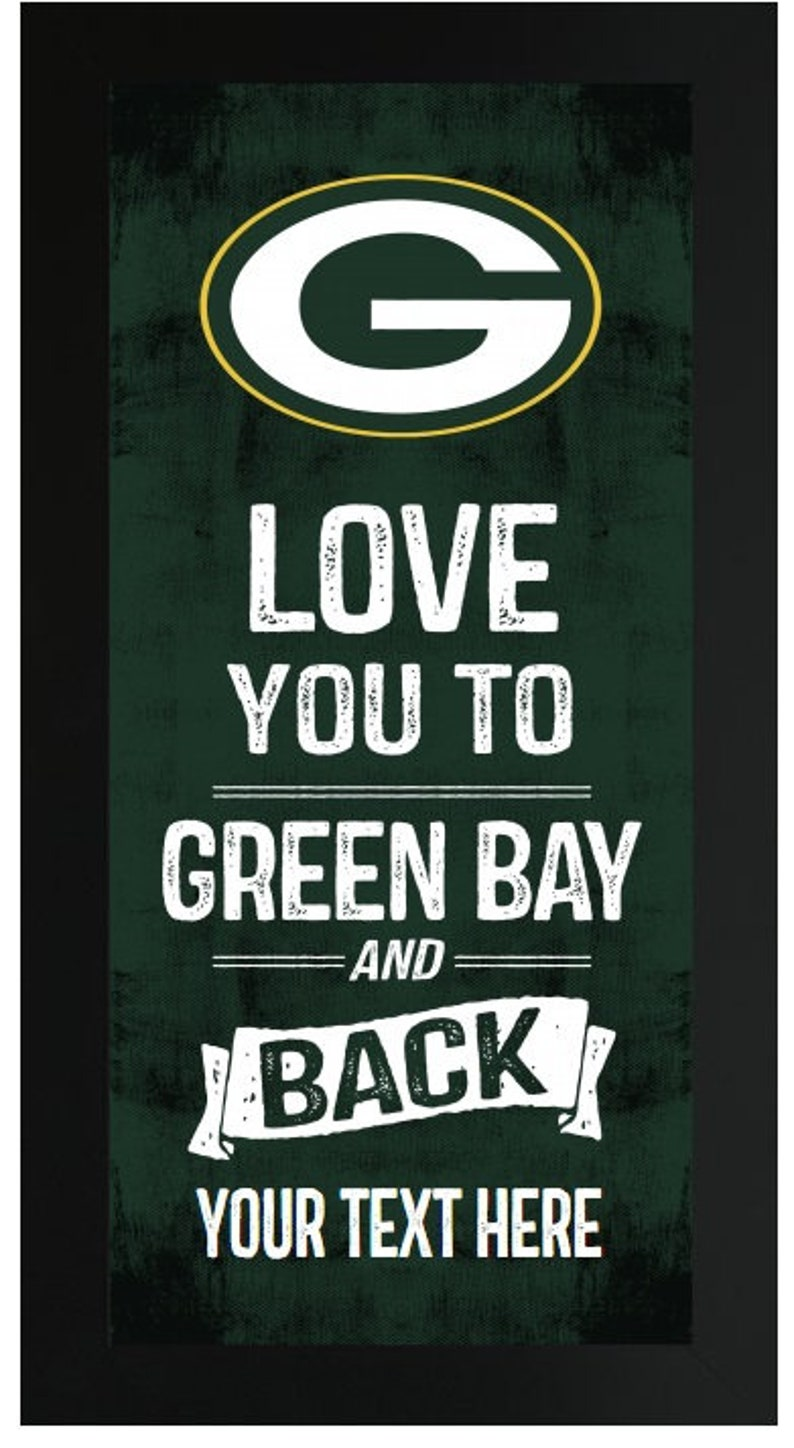 Love You To Green Bay Packers NFL Custom Frame Sign  ef140209c