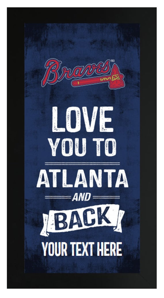 Love You To Atlanta Braves MLB Custom Frame Sign | Etsy