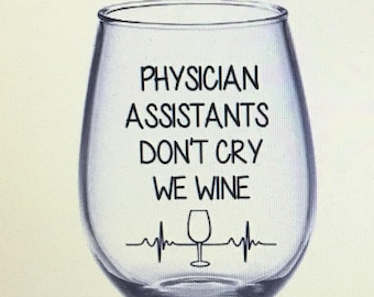 Physician assistant gift. Physician assistant wine glass. Pa wine glass. Pa gift. Pa school probs. Physician assistant probs.
