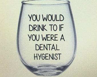 Dental hygienist wine glass. Dental hygienist gift. Dental assistant gift. Dental assistant wine glass. Dental gift. Dentist gift. Dental