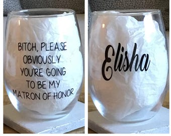 Matron of honor wine glass. Matron of honor gift.  Asking matron of honor. Matron of honor ask gift. Will you be my matron of honor.