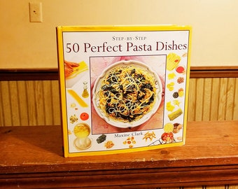 Step by Step 50 perfect pasta dishes by Maxine Clark, Italian cuisine