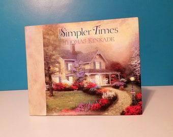 1996 Simpler Times by Thomas Kinkade and Anne Christian Buchanan