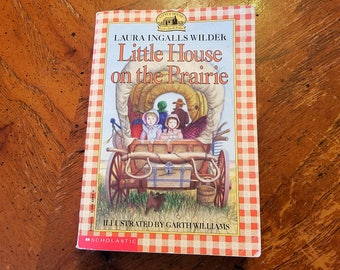 Little House on the Prairie by Laura Ingalls Wilder, 1963 Little House series published by Scholastic