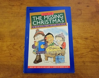 Case of the missing Christmas by Nan and Dennis Allen, A musical for young voices, music sheets book