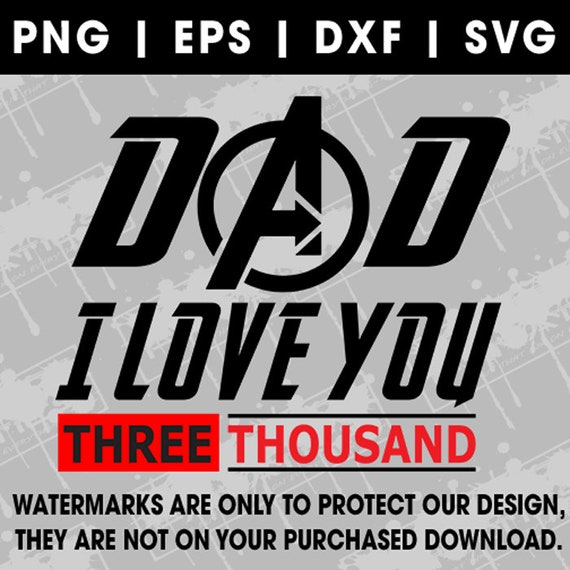 Dad I Love You Three Thousand Svg Dxf Png Eps Iron Man Etsy