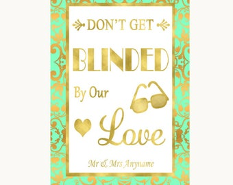 Mint Green & Gold Don't Be Blinded Sunglasses Personalised Wedding Sign