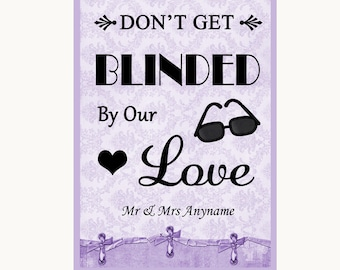 Lilac Shabby Chic Don't Be Blinded Sunglasses Personalised Wedding Sign
