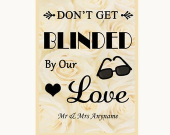 Cream Roses Don't Be Blinded Sunglasses Personalised Wedding Sign
