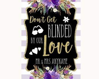 Gold & Purple Stripes Don't Be Blinded Sunglasses Personalised Wedding Sign