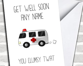 Personalised Funny Ambulance Clumsy Get Well Soon Card