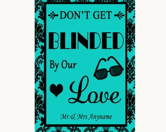 Turquoise Damask Don't Be Blinded Sunglasses Personalised Wedding Sign