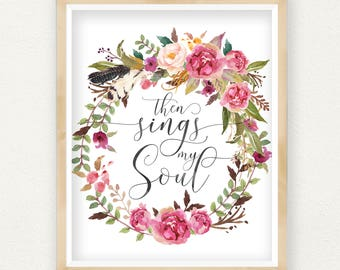 Then Sings My Soul, Christian Hymn, Home Decor, Housewarming Gift, Bedroom Decor, Scripture Print, Christian Gift, Printable Quotes Wall Art
