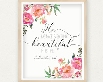 Scripture Poster, He Has Made Everything Beautiful In Its Time, Ecclesiastes 3:11, Typography Wall Art, Calligraphy, Printable Wall Art