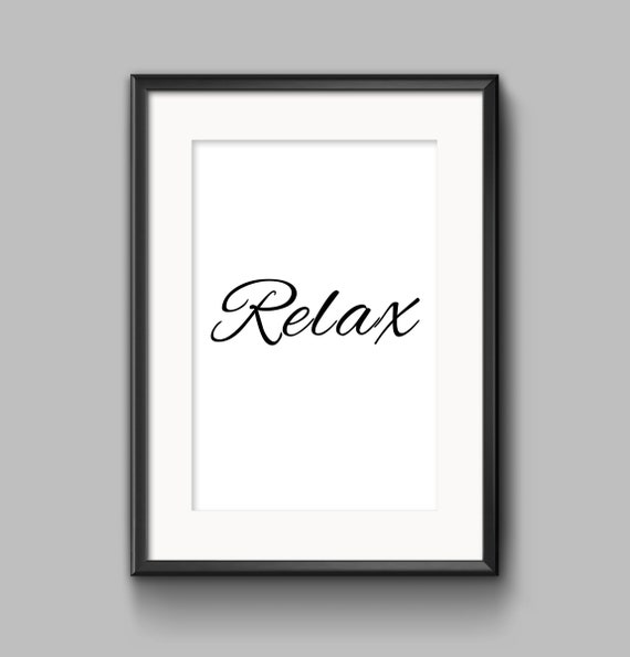 Relax Sign Relax Sign For Bathroom Relax Print Relax Etsy