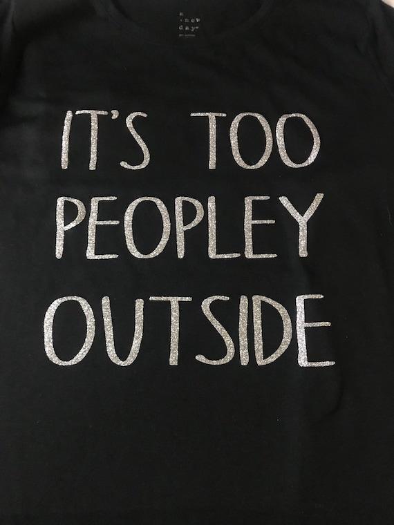 Too Peopley Outside - Women's Tee