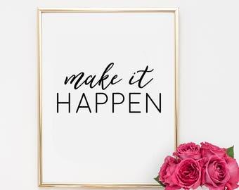 Dorm Decor, quotes, home decor, printable, art, inspirational quote, motivational quote, make it happen, office decor, dorm decor