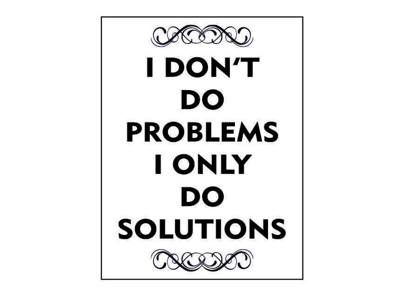 I don/'t do problems only do solutions inspirational quote vintage style metal advertising wall plaque sign or framed picture frame