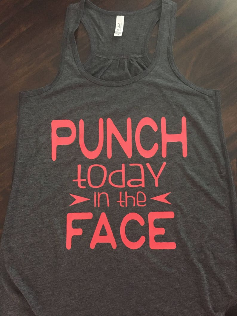 4f2d1c4652ce94 Punch today in the face soft tank top