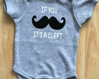 Cleft Palate Bodysuit; Cleft Lip; Baby Boy Bodysuit; Baby Girl One-Piece; If You Mustache It's A Cleft; Newborn; Coming Home Outfit