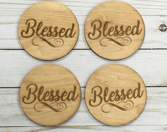 """Laser Engraved """"Blessed"""" Wood Coasters"""