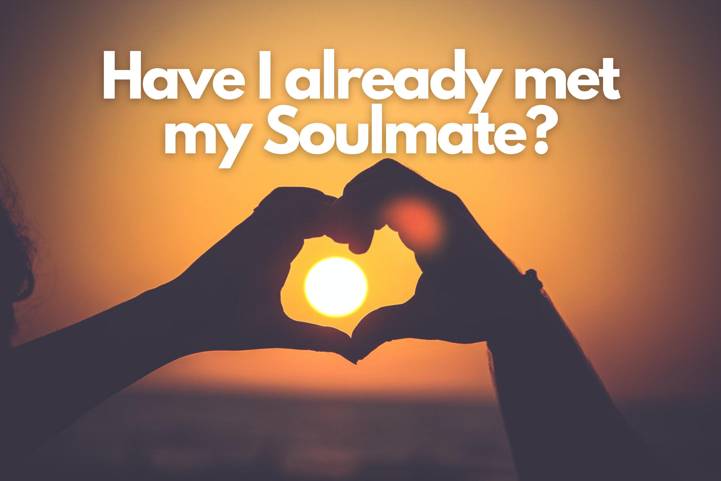 Have i met my soulmate