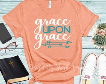 be9f1fa8 Christian Shirt, Grace Upon Grace Shirt, faith shirt, Worship Shirt,  Inspirational shirt, Grace Shirt, gifts for her, women's christian tee