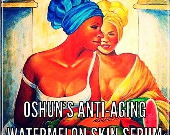 Oshun's Anti-Aging Watermelon Skin Serum