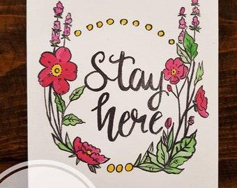 Stay Here 5x7 mental health support art print