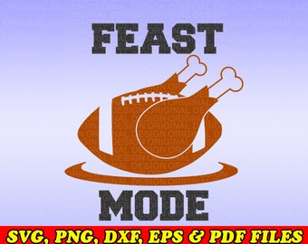 Feast Mode Football Turkey SVG File - Vector Art Commercial & Personal Use- Cricut Explore Air,Silhouette Cameo