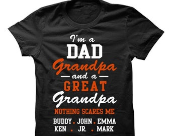 658a52a9 Funny Great Grandpa Tshirt - Im a Dad Grandpa and a Great Grandpa Nothing  scares me - Great Grandpa custom name shirt, Great Grandpa shirt