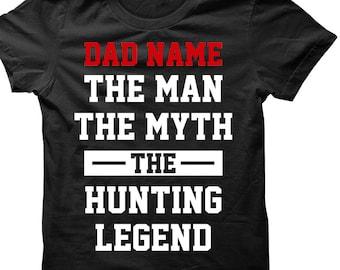 3d9dfee8 The man the myth the hunting legend custom name shirt, hungting dad custom  shirt, dad name shirt, dad custom name shirt, hunting custom name