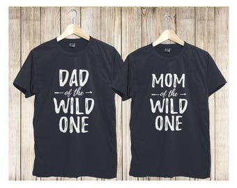 Mom and Dad of the Wild One, Matching Wild and One Shirts, Mom of the WILD, Dad of the WILD, Wild and One Birthday Shirts2